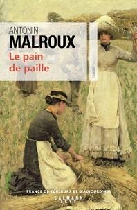 Antonin Malroux - Le pain de paille.