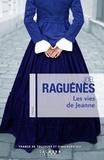 Joël Raguénès - Les vies de Jeanne.