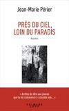 Jean-Marie Périer - Près du ciel, loin du paradis.