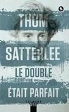 Thom Satterlee - Le double était parfait.