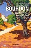 Françoise Bourdon - En Provence - Le Mas des Tilleuls ; Le Moulin des Sources.