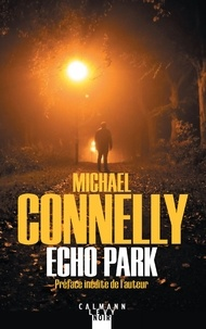 Michael Connelly - L'intégrale MC  : Echo Park.