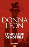 Donna Leon - Le Meilleur de nos fils.