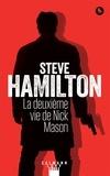 Steve Hamilton - La deuxième vie de Nick Mason.