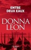 Donna Leon - Entre deux eaux.