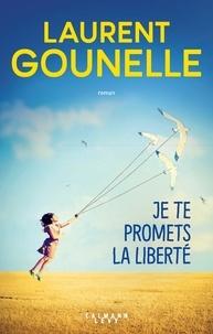 Laurent Gounelle - Je te promets la liberté.