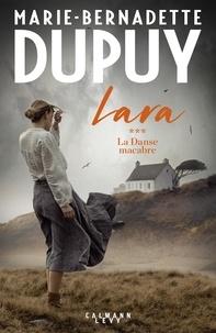 Marie-Bernadette Dupuy - Lara Tome 3 : La danse macabre.