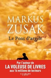 Markus Zusak - Le pont d'argile.