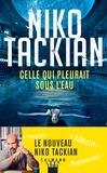 Celle qui pleurait sous l'eau / Niko Tackian | Tackian, Niko