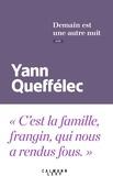 Yann Queffélec - Demain est une autre nuit.