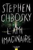 L'ami imaginaire / Stephen Chbosky | Chbosky, Stephen (1970-....)