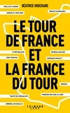 Béatrice Houchard - Le tour de France et la France du tour.