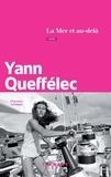 Yann Queffélec - La mer et au-delà.
