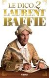 Laurent Baffie - Le dico 2 Laurent Baffie.