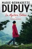 Marie-Bernadette Dupuy - Le mystère Soline Tome 1 : Au-delà du temps.