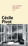 Cécile Pivot - Les Lettres d'Esther.