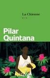 Pilar Quintana - La chienne.