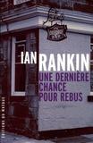 Ian Rankin - Une dernière chance pour Rebus.
