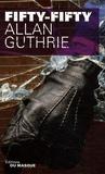 Allan Guthrie - Fifty-fifty.