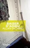 Allan Guthrie - Baiser d'adieu.