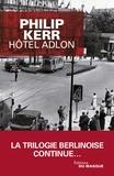 Philip Kerr - Hôtel Adlon.