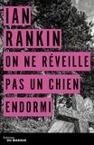 Ian Rankin - On ne réveille pas un chien endormi.
