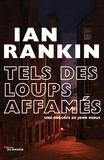 Ian Rankin - Tels des loups affamés.