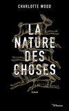 Charlotte Wood - La nature des choses.