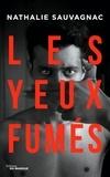 Les Yeux fumés / Nathalie Sauvagnac |