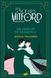 Un parfum de scandale / Jessica Fellowes | Fellowes, Jessica