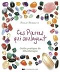 Philip Permutt - Ces pierres qui guérissent... - Guide pratique de Lithothérapie.