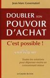 Jean-Marc Governatori - Doubler son pouvoir d'achat, c'est possible - Toutes les solutions pour dépenser moins en consommant mieux.
