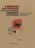 Paul Parsons - 3 minutes pour comprendre les 50 plus grandes théories scientifiques.