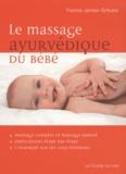Yvonne Jansen-Schulze - Le massage ayurvédique du bébé.