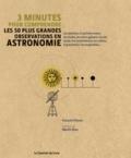 François Fressin - 3 minutes pour comprendre les 50 plus grandes découvertes en astronomie.