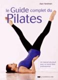 Alan Herdman - Le guide complet du Pilates - Un manuel structuré pour un savoir-faire professionnel.