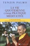 Tenzin Palmo - La vie quotidienne comme pratique méditative - 12 ans de retraite dans une grotte de l'Himalaya.