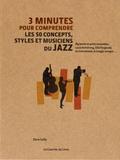 Dave Gelly - 3 minutes pour comprendre les 50 concepts, styles et musiciens du jazz.