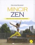 Delphine Bourdet - Mincir zen - Méditation, Yoga, Sophrologie, Auto-hypnose. 1 CD audio