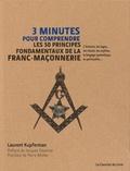 Laurent Kupferman - 3 minutes pour comprendre les 50 principes fondamentaux de la franc-maçonnerie.