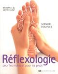 Barbara Kunz et Kevin Kunz - Réflexologie pour les mains et pour les pieds - Manuel complet.