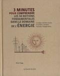 Brian Clegg - 3 minutes pour comprendre les 50 notions fondamentales dans le domaine de l'énergie.