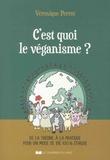 Véronique Perrot - C'est quoi le véganisme ? - De la théorie à la pratique pour un mode de vie 100 % éthique.