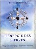 Nicola McIntosh - L'énergie des pierres - Une guidance énergétique et vibratoire puissante. Avec 1 livret et 36 cartes.