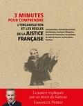 Emmanuel Pierrat - 3 minutes pour comprendre l'organisation et les règles de la justice française - Les institutions, les branches du droit, les tribunaux, la preuve, l'éloquence....