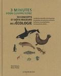 Mark Fellowes et Becky Thomas - 3 minutes pour comprendre 50 concepts et défis majeurs de l'écologie.