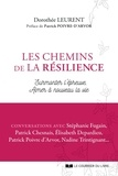 Dorothée Leurent - Les chemins de la résilience - Surmonter l'épreuve, aimer à nouveau la vie.