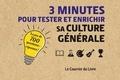 Collectif - 3 minutes pour tester et enrichir sa culture générale.