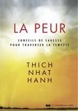 Thich Nhat Hanh - La peur : Conseils de sagesse pour traverser la tempête.