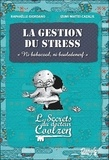 Raphaëlle Giordano et Izumi Mattei-Cazalis - La gestion du stress - Les secrets du Dr Coolzen.